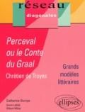 Catherine Durvye - Perceval ou le roman du Graal, Chrétien de Troyes, Tle - Grands modèles littéraires.