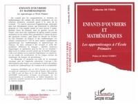 Catherine Dutheil - Enfants d'ouvriers et mathématiques - Les apprentissages à l'école primaire.