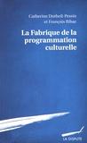 Catherine Dutheil-Pessin et François Ribac - La fabrique de la programmation culturelle.