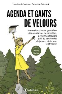 Catherine Dzierwuk et Pierre Gattaz - Agenda et gants de velours - Immersion dans le quotidien des assistantes de direction.