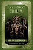 Catherine Egan - Les ombres de Julia, Tome 03 - La porteuse d'espoir.