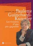 Catherine Eme-Ziri - Paulette Guinchard-Kunstler - Les victoires d'une pas-gagnable.