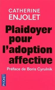 Catherine Enjolet - Plaidoyer pour l'adoption affective - Un don d'ingérence.