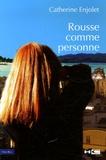 Catherine Enjolet - Rousse comme personne.