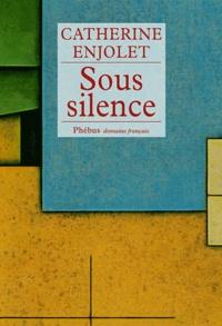 Catherine Enjolet - Sous silence.