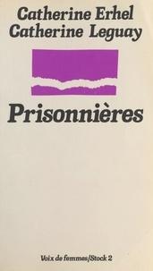 Catherine Erhel et Catherine Leguay - Prisonnières.