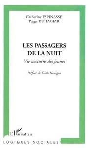 Catherine Espinasse et Peggy Buhagiar - Les passagers de la nuit - Vie nocturne des jeunes : motivations et pratiques.