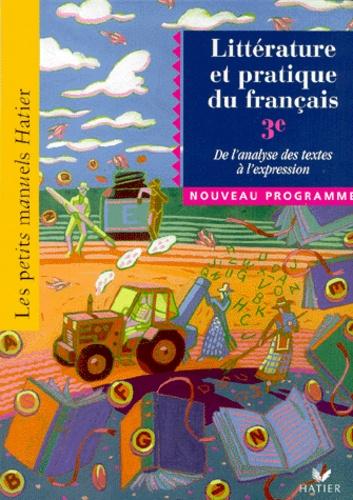 Litterature Et Pratique Du Francais 3eme De L Analyse De Textes A L Expression Eleve Edition 1999