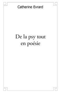 Catherine Evrard - De la psy tout en poésie.