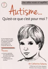 Catherine Faherty - Autisme... Qu'est-ce que c'est pour moi ?.