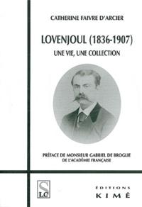 Catherine Faivre d'Arcier - Lovenjoul (1836-1907) - Une vie, une collection.