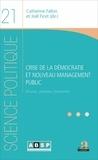 Catherine Fallon et Joël Ficet - Crise de la démocratie et nouveau management public - Discours, pratiques, instruments.