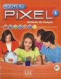 Catherine Favret - Méthode de français Nouveau Pixel 1 A1 - Livre de l'élève. 1 DVD