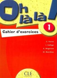 Oh là là ! 1- Cahier d'exercices - Catherine Favret | Showmesound.org