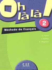 Catherine Favret et Isabel Gallego - Oh là là ! 2 - Méthode de français.
