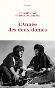 Catherine Faye et Marine Sanclemente - L'année des deux dames.