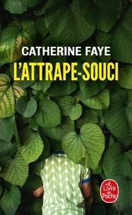 Catherine Faye - L'attrape-souci.