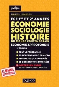 ECE 1re et 2e années Economie, sociologie, histoire du monde contemporain, économie approfondie - Catherine Fenet |