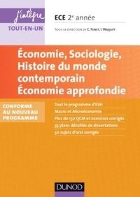 Catherine Fenet et Isabelle Waquet - Economie, Sociologie, Histoire du monde contemporain. Economie approfondie. ECE 2.