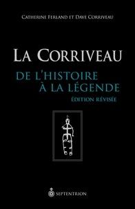 Catherine Ferland et Dave Corriveau - La Corriveau - De l'Histoire à la légende.