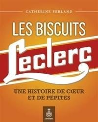 Catherine Ferland - Les biscuits Leclerc - Une histoire de coeur et de pépites.