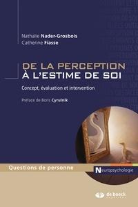 Boris Cyrulnik et Catherine Fiasse - De la perception à l'estime de soi - Concept évaluation et intervention.