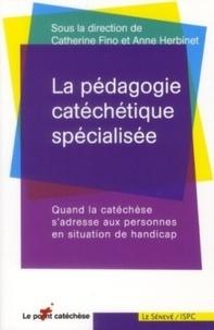 Catherine Fino - La pédagogie catéchétique spécialisée - Quand la catéchèse s'adresse aux personnes en situation de handicap.