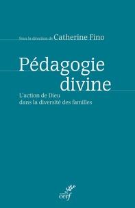 Catherine Fino - Pédagogie divine - L'action de dieu dans la diversité des familles.