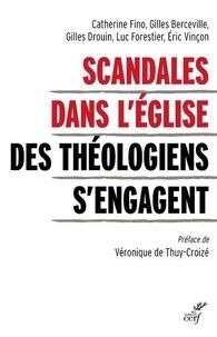 Catherine Fino et Gilles Berceville - Scandales dans l'Eglise - Des théologiens s'engagent.