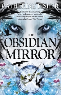Catherine Fisher - The Obsidian Mirror - Book 1.