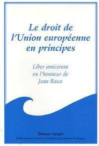 Catherine Flaesch-Mougin - Le droit de l'Union européenne en principes - Liber amicorum en l'honneur de Jean Raux.