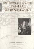 Catherine Floch et Henri Floch - L'amiral de Rochegude - Un homme des Lumières.