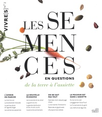 Catherine Flohic - Les semences en questions - De la terre à l'assiette.