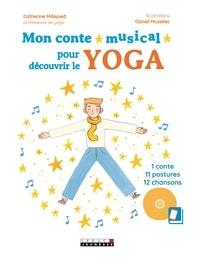 Ebooks téléchargés aux Pays-Bas Mon conte musical pour découvrir le yoga  - 1 conte, 11 postures, 12 chansons en francais par Catherine Flori-millepied, Oanell Muzellec
