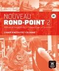 Catherine Flumian et Josiane Labascoule - Nouveau Rond-Point 2 B1 - Cahier d'activités. 1 CD audio