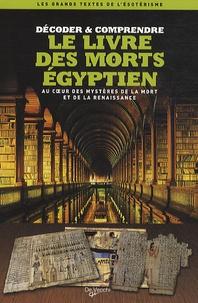 Le Livre des morts égyptien- Au coeur des mystères de la mort et de la renaissance - Catherine Flusin-Gerber |
