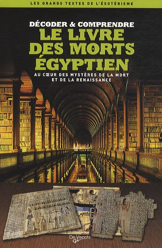 Catherine Flusin-Gerber - Le Livre des morts égyptien - Au coeur des mystères de la mort et de la renaissance.