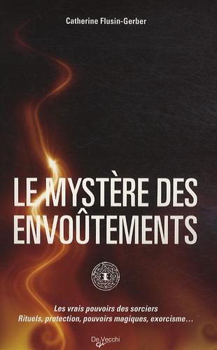 Catherine Flusin-Gerber - Le mystère des envoûtements.