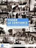 Catherine Foret - Tisser la confiance dans les quartiers populaires - Un engagement ignoré, un défi politique.