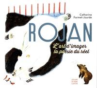 Catherine Formet-Jourde - Rojan - L'art d'imaginer la poésie du réel.