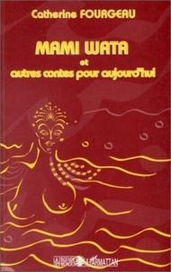 Catherine Fourgeau - Mami Wata - Et autres contes pour aujourd'hui.