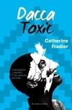 Catherine Fradier - Dacca Toxic - Chroniques lunaires d'un garçon bizarre.