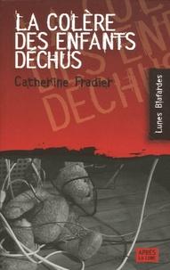 Catherine Fradier - La colère des enfants déchus.
