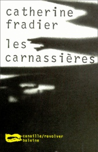 Catherine Fradier - Les carnassières.