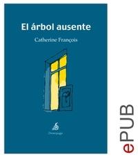 Catherine François et  Santiago Auserón - El árbol ausente - Narrativa.