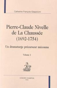 Catherine François-Giappiconi - Pierre-Claude Nivelle de La Chaussée (1692-1754) - Un dramaturge précurseur méconnu, 2 volumes.