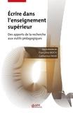 Catherine Frier et Françoise Boch - Ecrire dans l'enseignement supérieur - Des apports de la recherche aux outils pédagogiques.