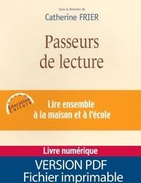 Catherine Frier - Passeurs de lecture - Lire ensemble à la maison et à l'école.