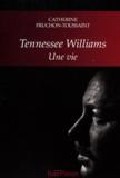 Catherine Fruchon-Toussaint - Tennessee Williams - Une vie.