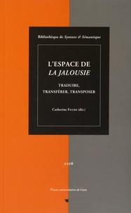 Catherine Fuchs - L'espace de La Jalousie - Traduire, transférer, transposer.